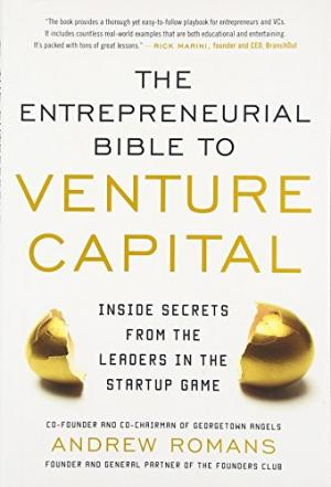 The Entrepreneurial Bible to Venture Capital' de Andrew Romans.