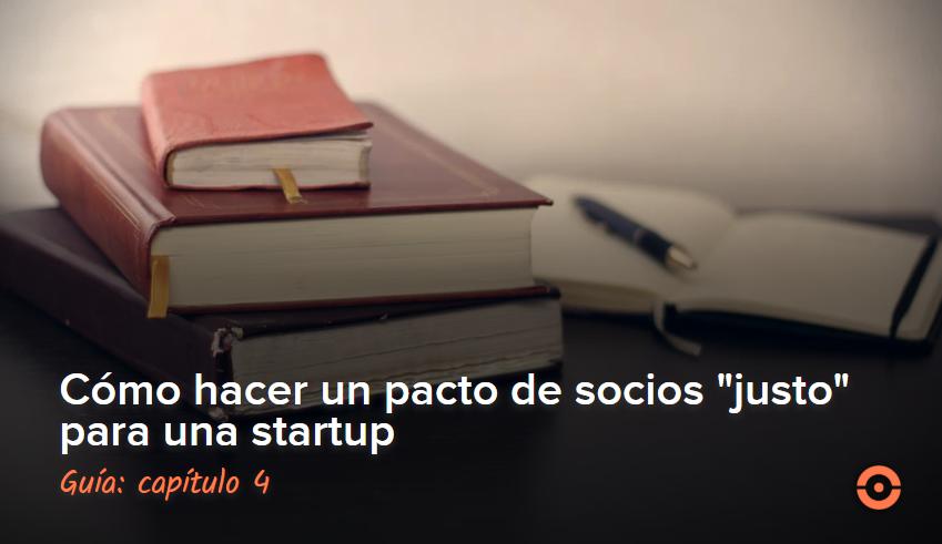 como hacer un pacto de socios justo para una startup capitulo 4